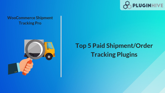 Top 5 Paid WooCommerce Shipment Tracking Plugins