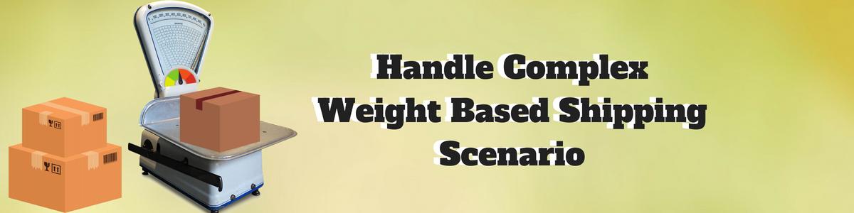 Handle Complex Weight Based Shipping Scenario