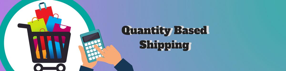 Quantity Based Shipping