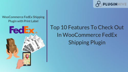 Top 10 features in FedEx Shipping plugin