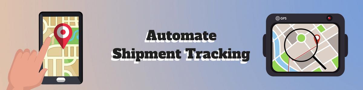 Automate Shipment Tracking