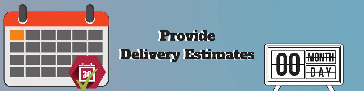 Provide Delivery Estimates