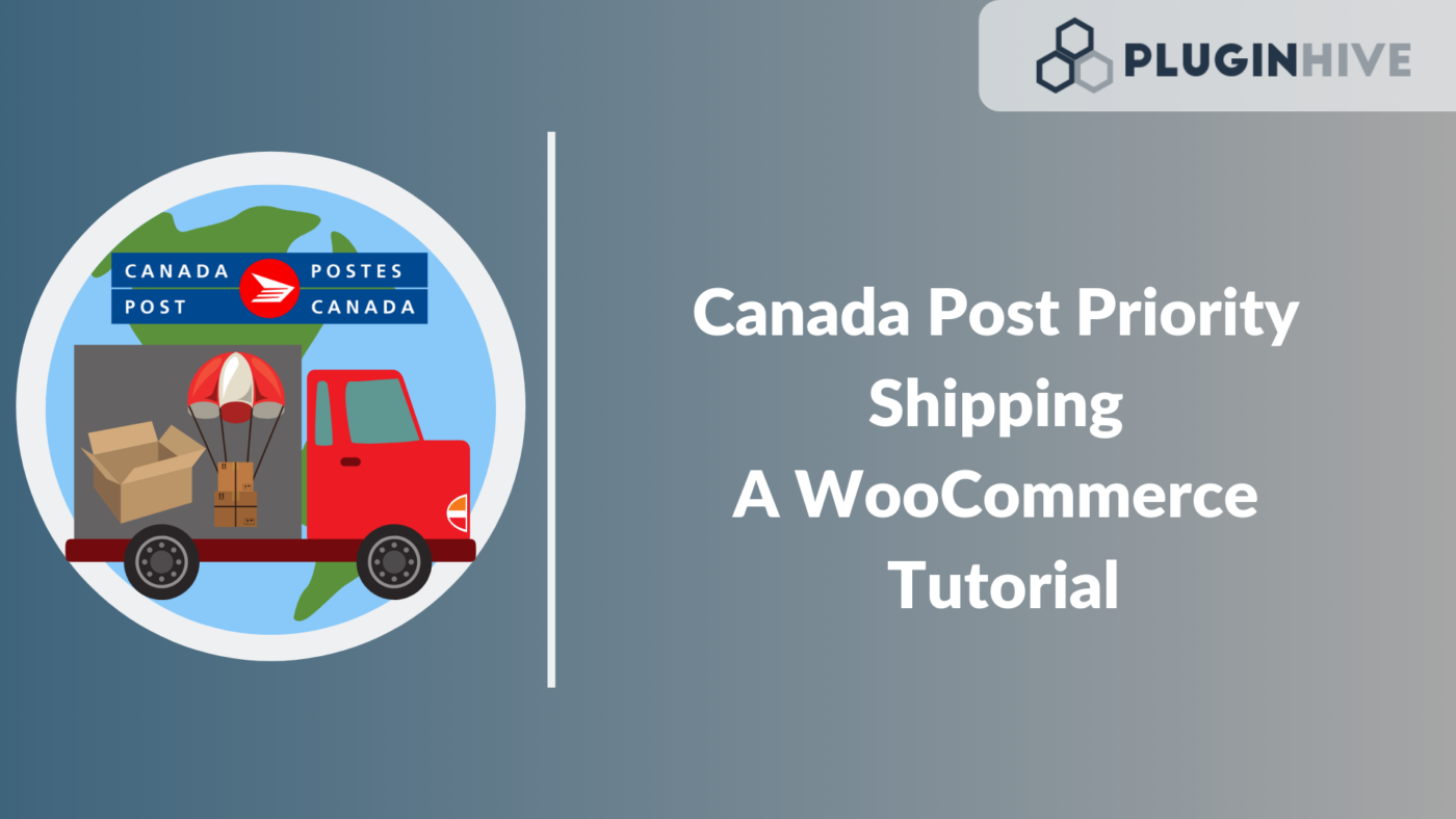 Canada Post Priority Shipping - A WooCommerce Tutorial