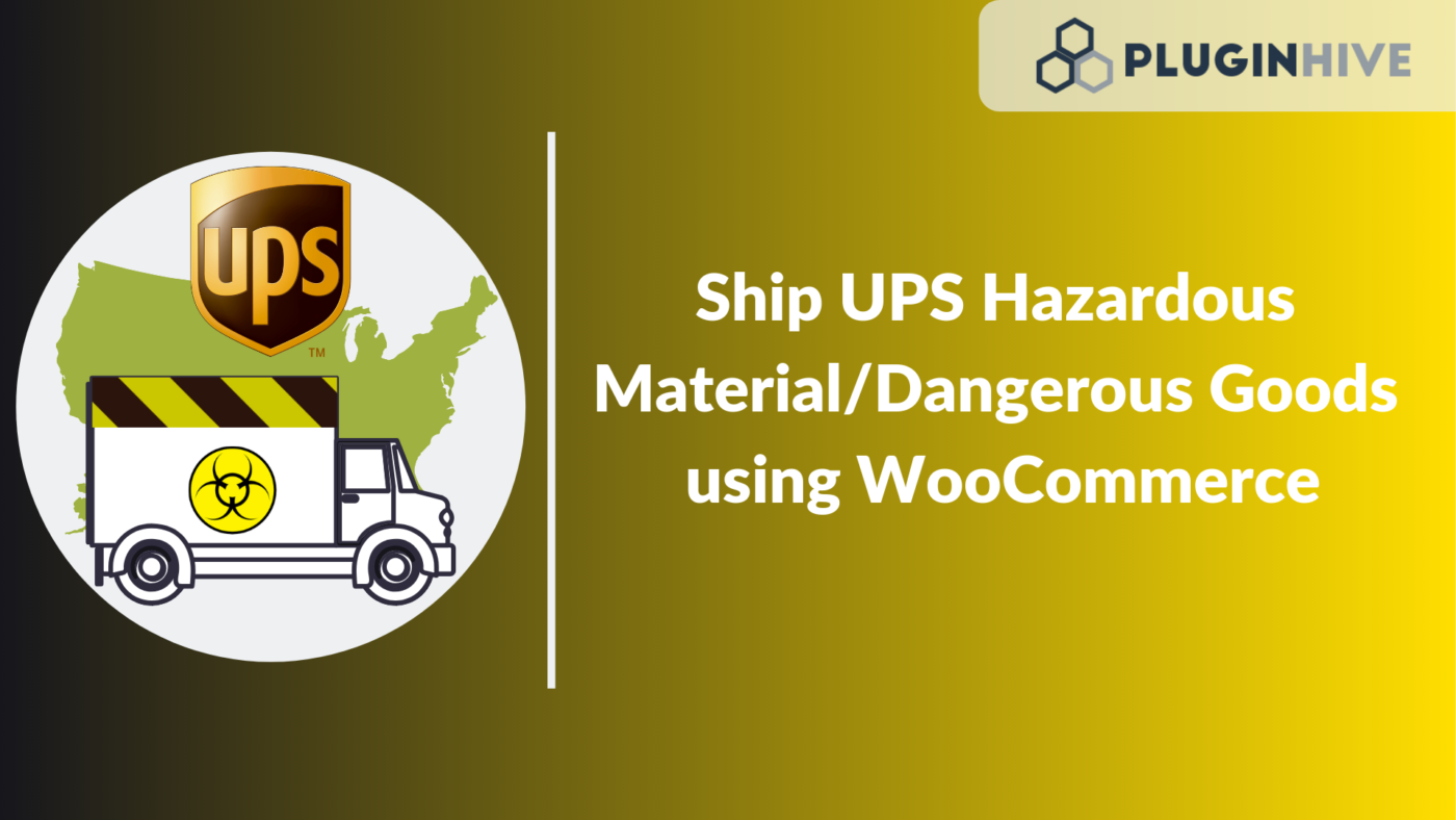 Ship UPS Hazardous Material/Dangerous Goods using WooCommerce