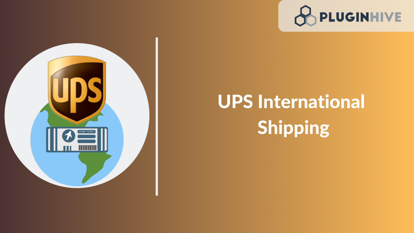 A Brief Guide to UPS International Shipping for WooCommerce