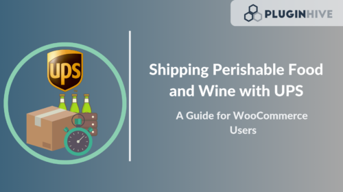 Shipping Perishable Food and Wine/Alcohol with UPS for WooCommerce Users