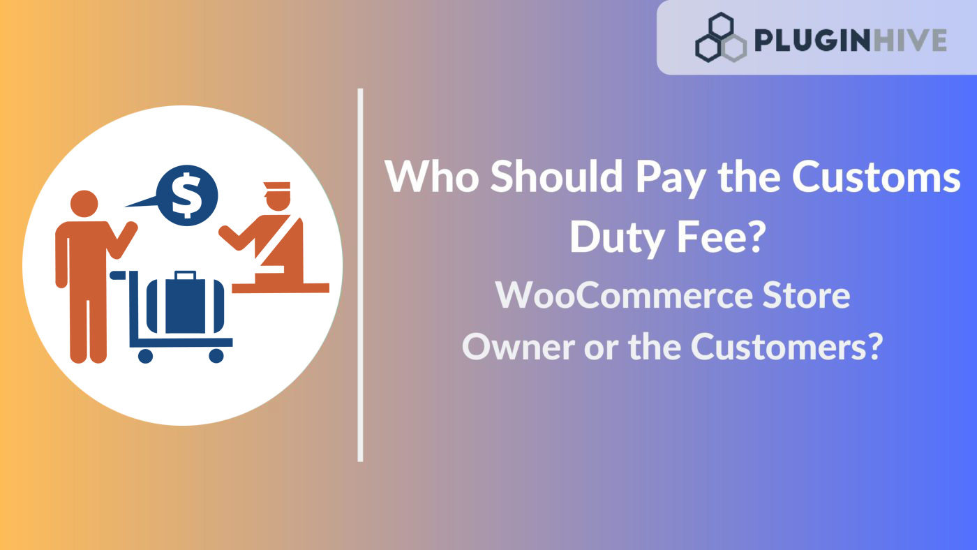 Who should pay the customs duty fee