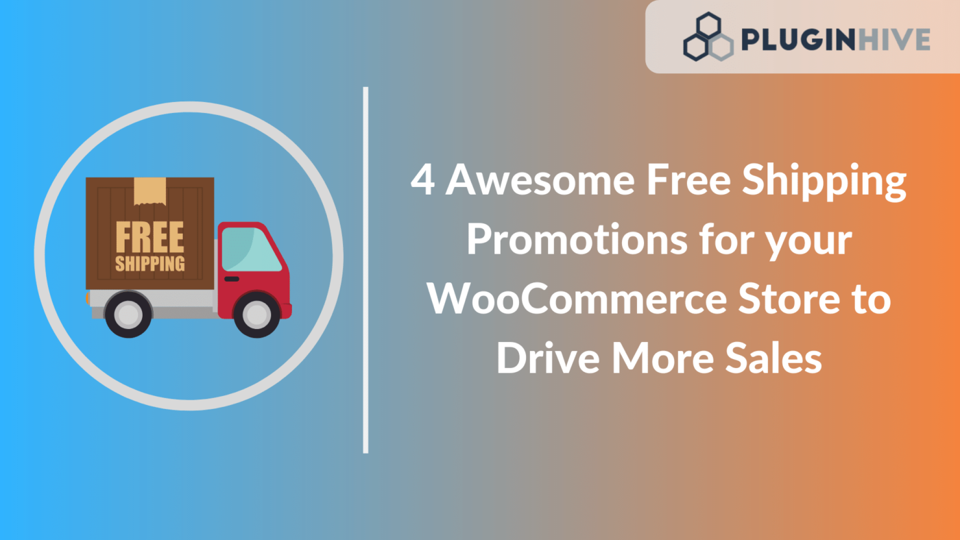 4 Awesome Free Shipping Promotions for your WooCommerce Store to Drive More Sales