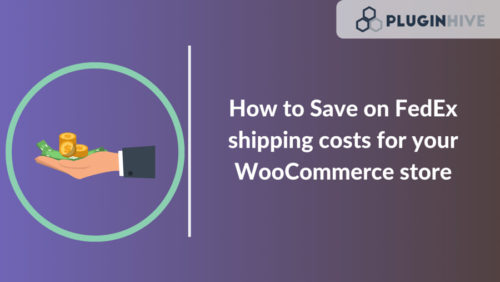How-to-Save-on-FedEx-shipping-costs-for-your-WooCommerce-store
