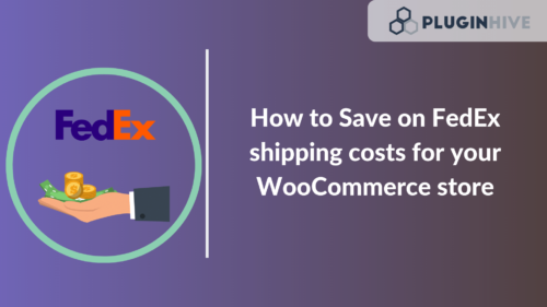 How to Save on FedEx shipping costs for your WooCommerce store